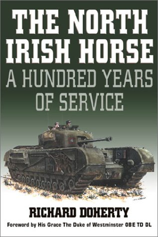 The North Irish Horse: A Hundred Years of History: Doherty, Richard
