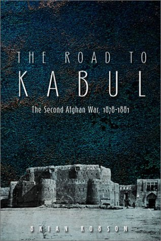 9781862271968: The Road to Kabul: The Second Afghan War 1878-1881