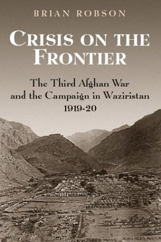9781862272118: CRISIS ON THE FRONTIER: The Third Afghan War and the Campaign in Waziristan 1919-1920