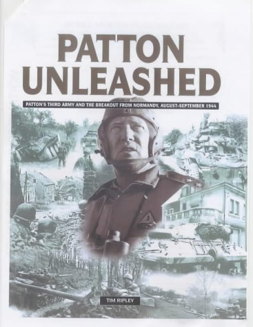 9781862272194: Patton Unleashed: Patton's Third Army and the Breakout from Normandy, August-September 1944