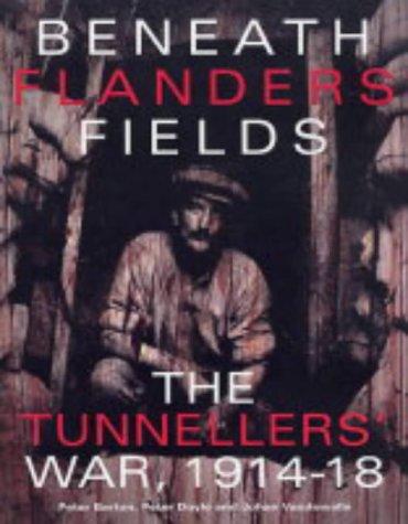 9781862272378: Beneath Flanders Fields: The Tunnellers' War, 1914-1918