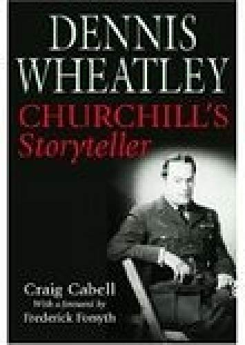 Dennis Wheatley: Churchill's Storyteller: Craig Cabell