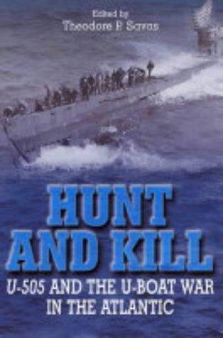 9781862272637: Hunt and Kill: U-505 and the U-boat War in the Atlantic