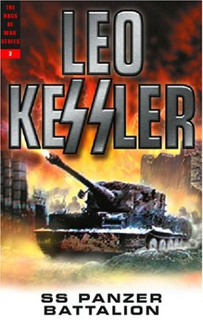 SS Panzer Battalion (The Dogs of War, Vol. 3) (9781862272668) by Kessler, Leo