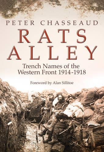 Rats Alley: Trench Names of the Western Front 1914-1918 (186227276X) by Chasseaud, Peter