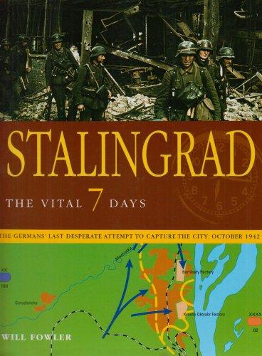 Stalingrad : The Vital 7 Days: Fowler, Will