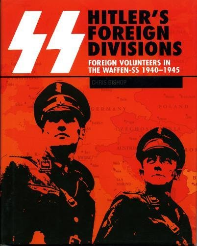 9781862272897: SS: Hitler's Foreign Divisions: Foreign Volunteers in the Waffen SS 1941-45: Foreign Volunteers in the Waffen-SS 1940-1945