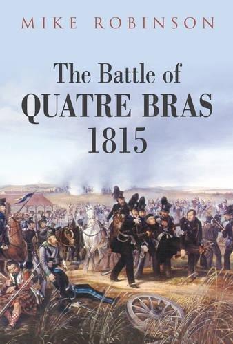 9781862272903: The Battle of Quatre Bras 1815