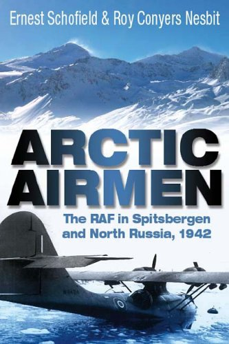 9781862272910: Arctic Airmen: The RAF in Spitsbergen and North Russia, 1942