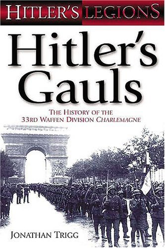 9781862272934: Hitler's Gauls: The History of the 33rd Waffen Division Charlemagne