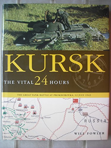Kursk: The Vital 24 Hours (1862272972) by Will Fowler