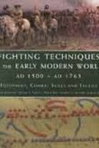 9781862273009: Fighting Techniques of the Early Modern World AD 1500 to AD 1763
