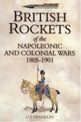 9781862273139: British Rockets of the Napoleonic and Colonial Wars 1805-1901