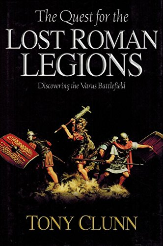 9781862273160: The Quest for the Lost Roman Legions: Discovering the Varus Battlefield