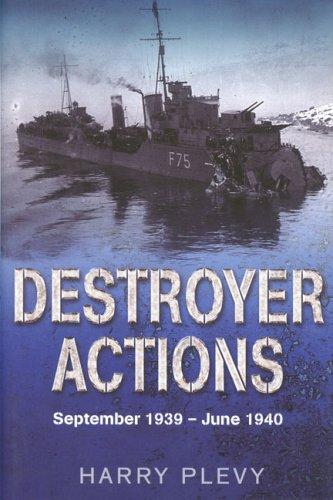 9781862273313: Destroyer Actions: September 1939 - June 1940