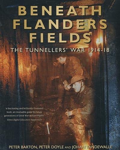 9781862273573: Beneath Flanders Fields: The Tunnellers' War 1914-18