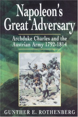 9781862273832: Napoleon's Great Adversary: Archduke Charles and the Austrian Army 1792-1814