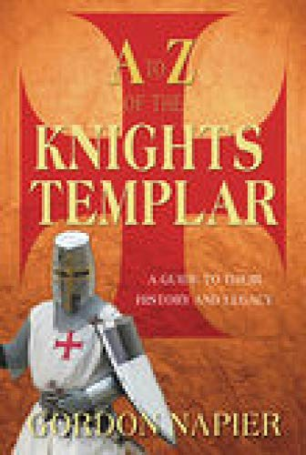 9781862273863: A to Z of the Knights Templar: A Guide to Their History and Legacy