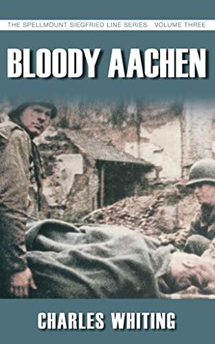 9781862273955: Bloody Aachen (Spellmount Siegfried Line)
