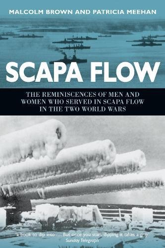 9781862274099: Scapa Flow: The Reminiscences of Men and Women who Served in Scapa Flow in the Two World Wars: The Story of Britain's Greatest Naval Anchorage in Two World Wars