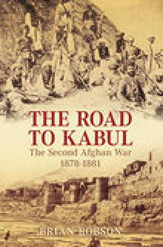 9781862274167: The Road to Kabul: The Second Afghan War 1878–1881
