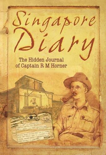 9781862274303: Singapore Diary: The Hidden Journal of Captain R. M. Horner