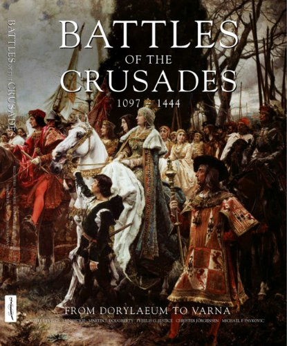 9781862274341: Battles of the Crusades, 1097-1444: From Dorylaeum to Varna