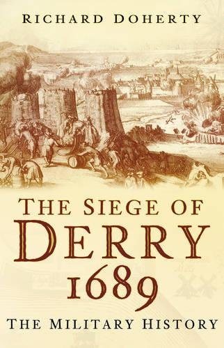9781862274549: The Siege of Derry 1689: The Military History