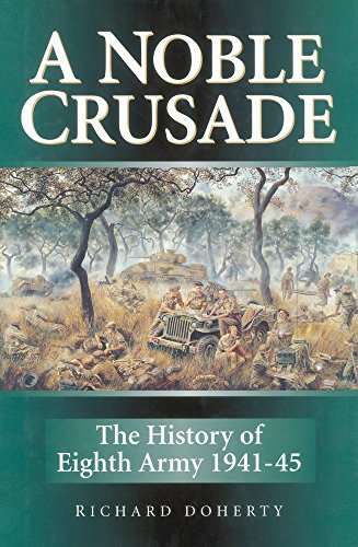 A Noble Crusade: The History of the Eighth Army 1941-45 (1862274797) by Doherty, Richard