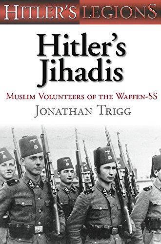 9781862274877: Hitler's Jihadis: Muslim Volunteers of the Waffen-SS: Muslim Volunteers of the SS (Hitler's Legions)