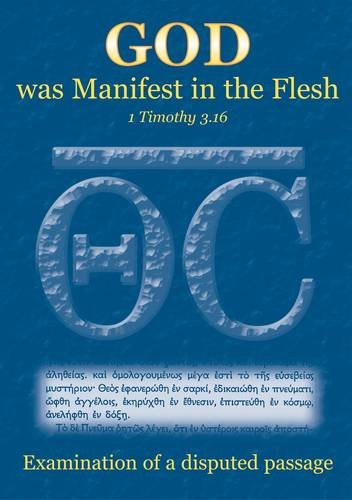 """9781862280243: """"God Was Manifest in the Flesh"""": An Examination of a Disputed Passage (Articles)"""