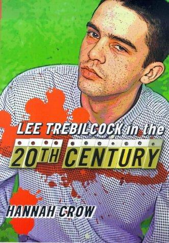 Lee Trebilcock in the Twentieth Century: Crow, Hannah