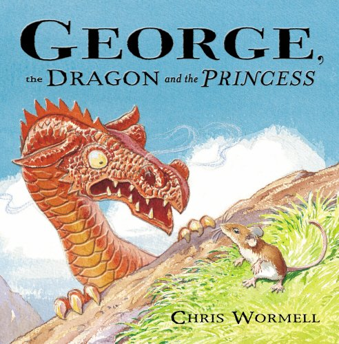 George, the Dragon and the Princess: Chris Wormell, Chris Wormell (Illustrator)