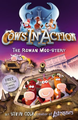 Cows in Action 3: The Roman Moo-stery: Cole, Steve