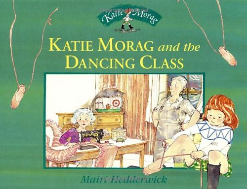 Katie Morag and the Dancing Class: Hedderwick, Mairi