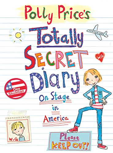 9781862304239: Polly Price's Totally Secret Diary: On Stage in America