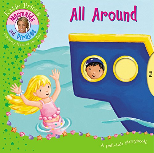9781862305120: Katie Price Mermaids & Pirates All Around: Pull tab slide mechanism (Katie Prices Mermaids & Pirate)
