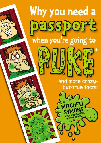 Why You Need a Passport When You're Going to Puke (Mitchell Symons' Trivia Books): Symons...