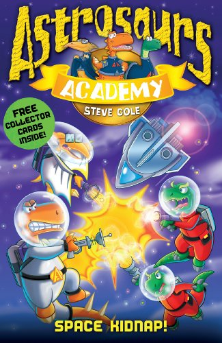 Space Kidnap! (Astrosaurs Academy): Cole, Stephen