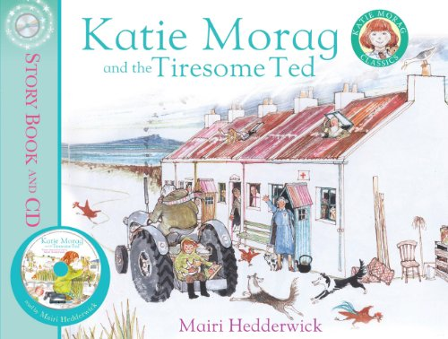 Katie Morag and the Tiresome Ted: Hedderwick, Mairi