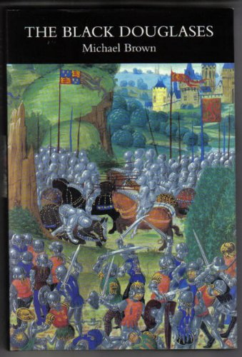 9781862320369: The Black Douglases: War and Lordship in Late Medieval Scotland, 1300-1455