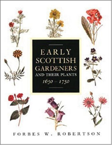 9781862320857: Early Scottish Gardeners and Their Plants, 1650-1750