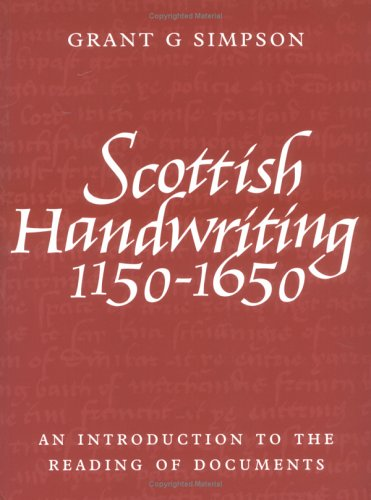 9781862320932: Scottish Handwriting: 1150-1650: An Introduction to the Reading of Documents