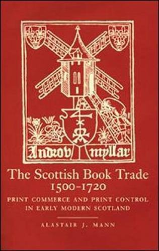 9781862321151: The Scottish Book Trade, 1500-1720: Print Commerce and Print Control in Early Modern Scotland