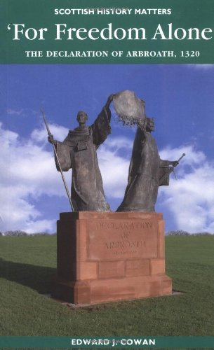 9781862321502: For Freedom Alone: The Declaration of Arbroath, 1320 (Scottish History Matters series)