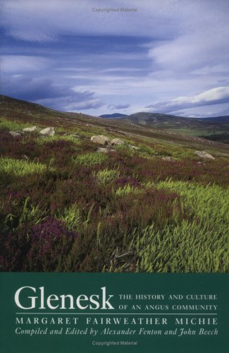 Glenesk: The History and Culture of an Angus Community: Michie, Margaret Fairweather