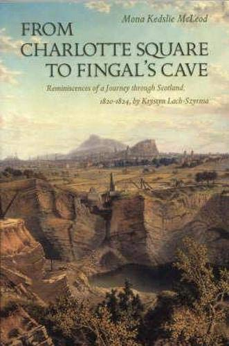9781862322189: From Charlotte's Square To Fingal's Cave: Reminiscences Of A Journey Through Scotland 1820-1824