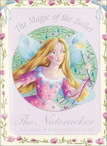 9781862332362: The Magic of the Ballet: The Nutcracker