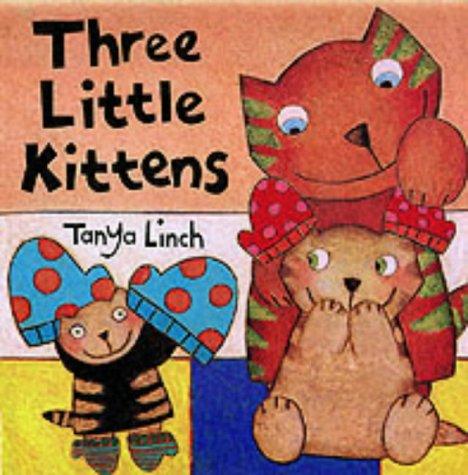 Three Little Kittens: Linch, Tanya