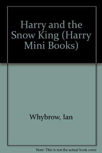 9781862333437: Harry and the Snow King (Harry Mini Books)
